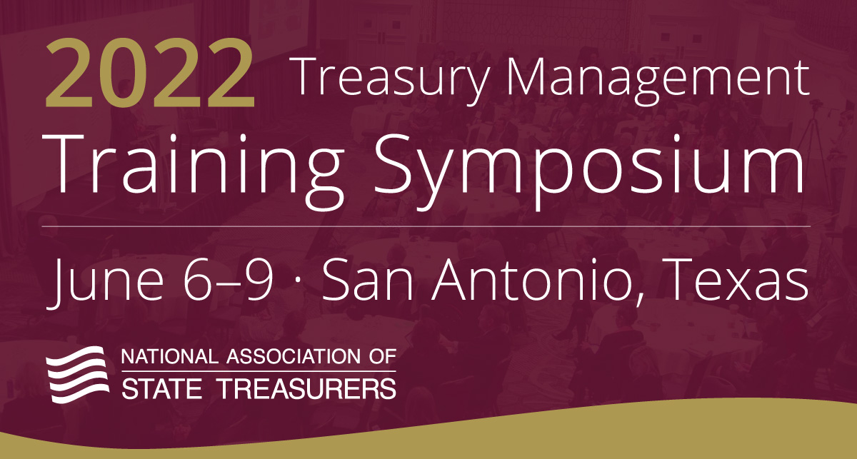 2022 Treasury Management Training Symposium - June 6–9, San Antonio, Texas