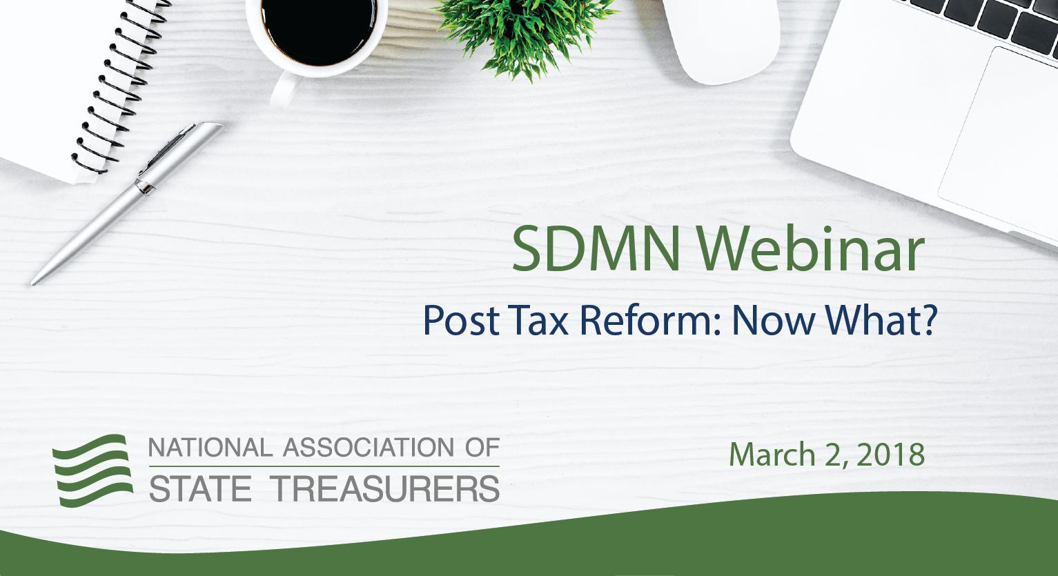 SDMN Webinar - Post Tax Reform